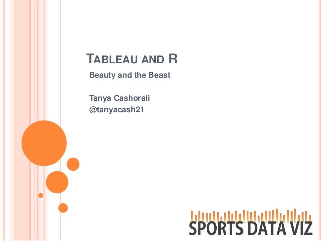 TABLEAU AND RBeauty and the BeastTanya Cashorali@tanyacash21