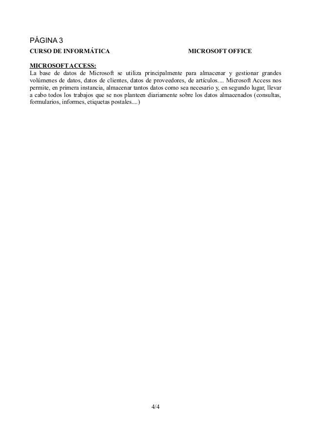 PÁGINA 3  CURSO DE INFORMÁTICA MICROSOFT OFFICE  MICROSOFT ACCESS:  La base de datos de Microsoft se utiliza principalment...