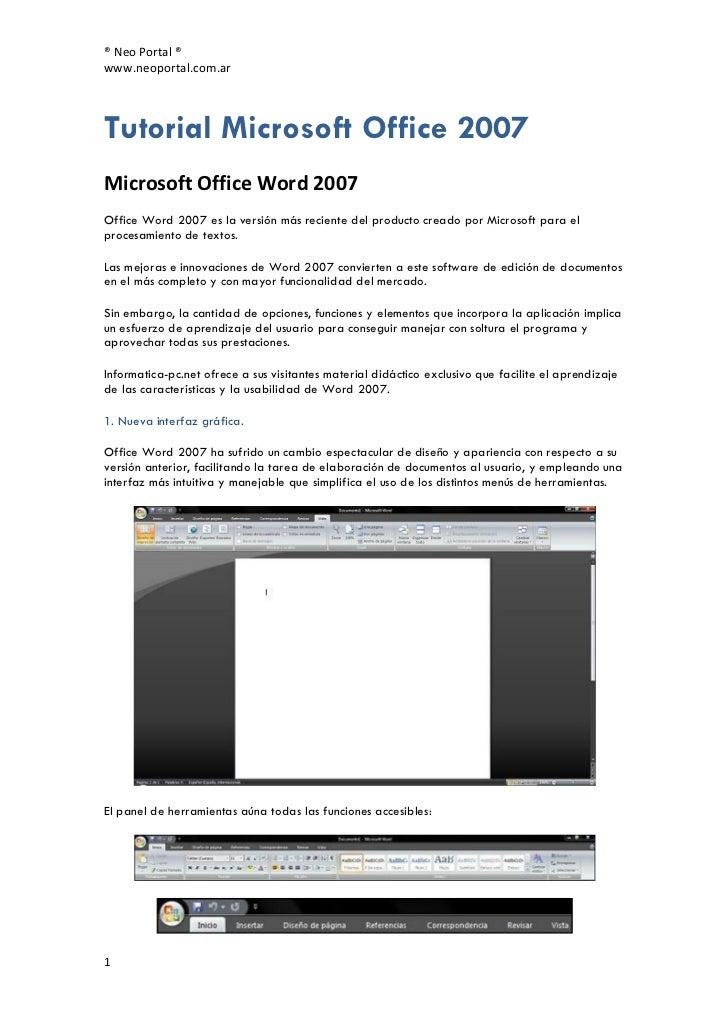 ® Neo Portal ®www.neoportal.com.arTutorial Microsoft Office 2007Microsoft Office Word 2007Office Word 2007 es la versión m...