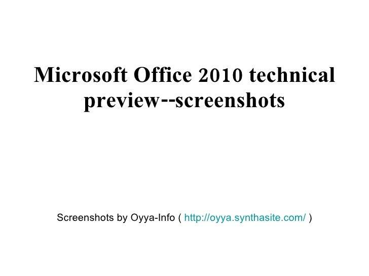 Microsoft Office 2010 technical     preview--screenshots       Screenshots by Oyya-Info ( http://oyya.synthasite.com/ )