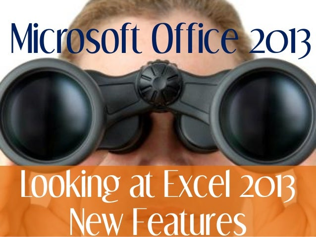 Microsoft Office 2013Looking at Excel 2013New Features