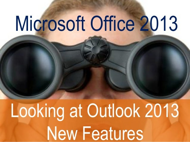 Microsoft Office 2013Looking at Outlook 2013New Features