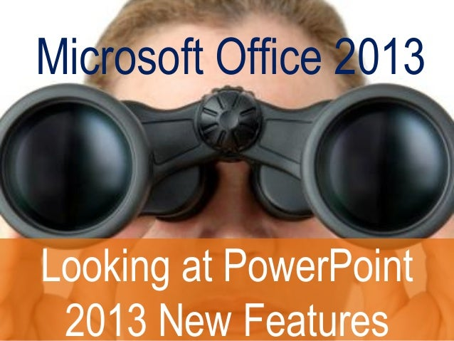 Microsoft Office 2013Looking at PowerPoint2013 New Features