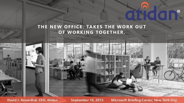 David J. Rosenthal, CEO, Atidan September 16, 2015 Microsoft Briefing Center, New York City