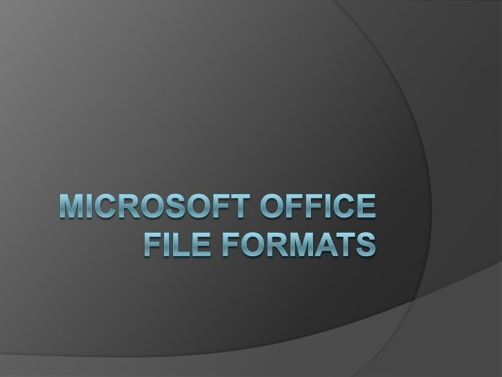 Microsoft office File Formats<br />