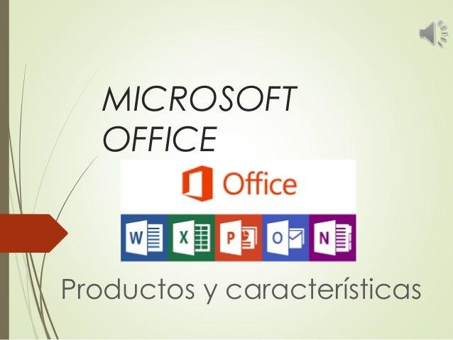 MICROSOFT OFFICE Productos y características