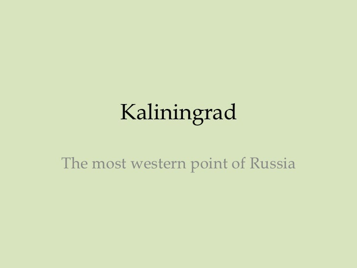 Kaliningrad<br />The most western point of Russia<br />