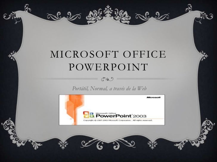 MICROSOFT OFFICE  POWERPOINT   Portátil, Normal, a través de la Web