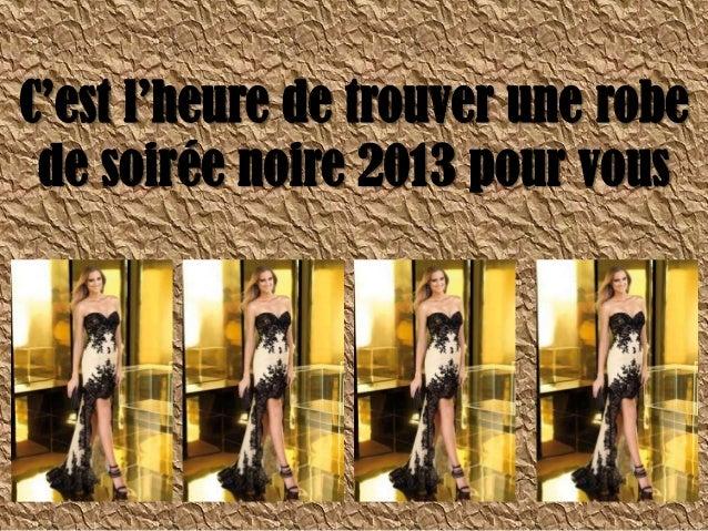C'est l'heure de trouver une robe de soirée noire 2013 pour vous