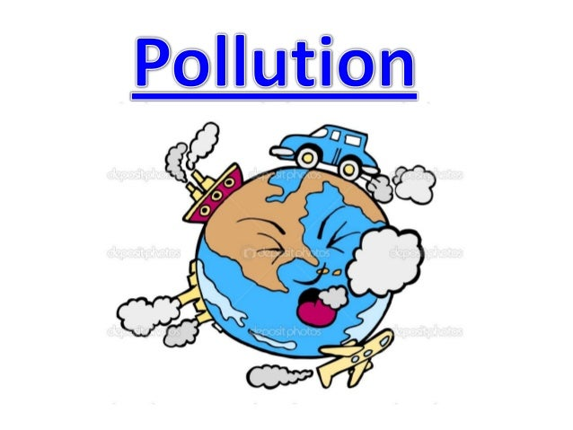 Pollution is the introduction of contaminants into thenatural environment that cause adversechange. Pollution can take the...