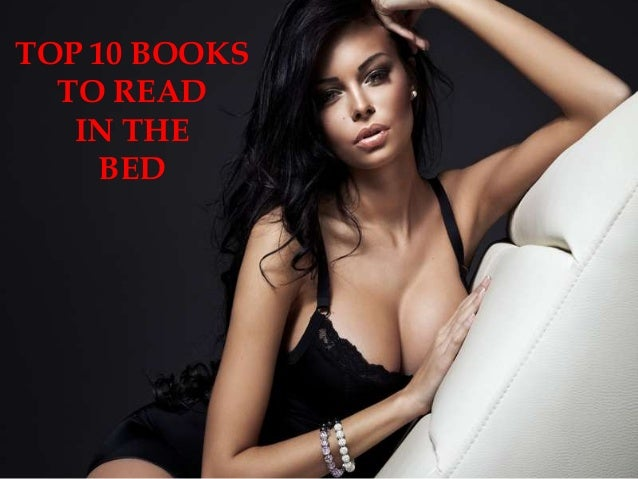 TOP 10 BOOKS TO READ IN THE BED
