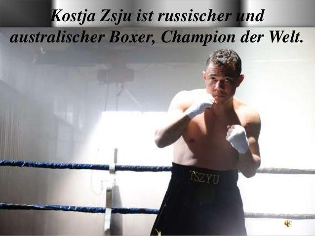 Kostja Zsju ist russischer und australischer Boxer, Champion der Welt.