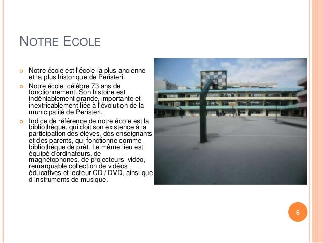 NOTRE ECOLE   Notre école est l'école la plus ancienne  et la plus historique de Peristeri.   Notre école célèbre 73 ans...