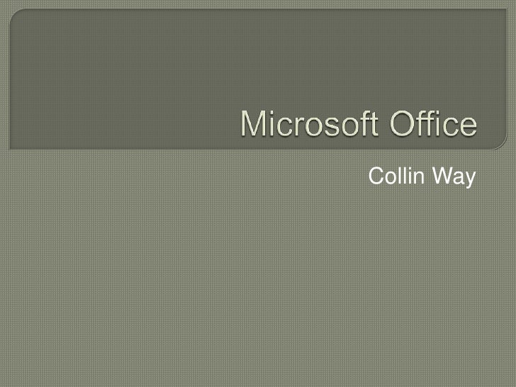 Microsoft Office<br />Collin Way<br />