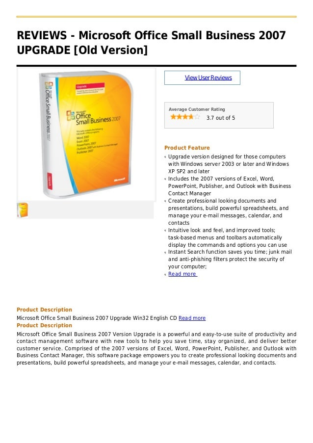 REVIEWS - Microsoft Office Small Business 2007UPGRADE [Old Version]ViewUserReviewsAverage Customer Rating3.7 out of 5Produ...