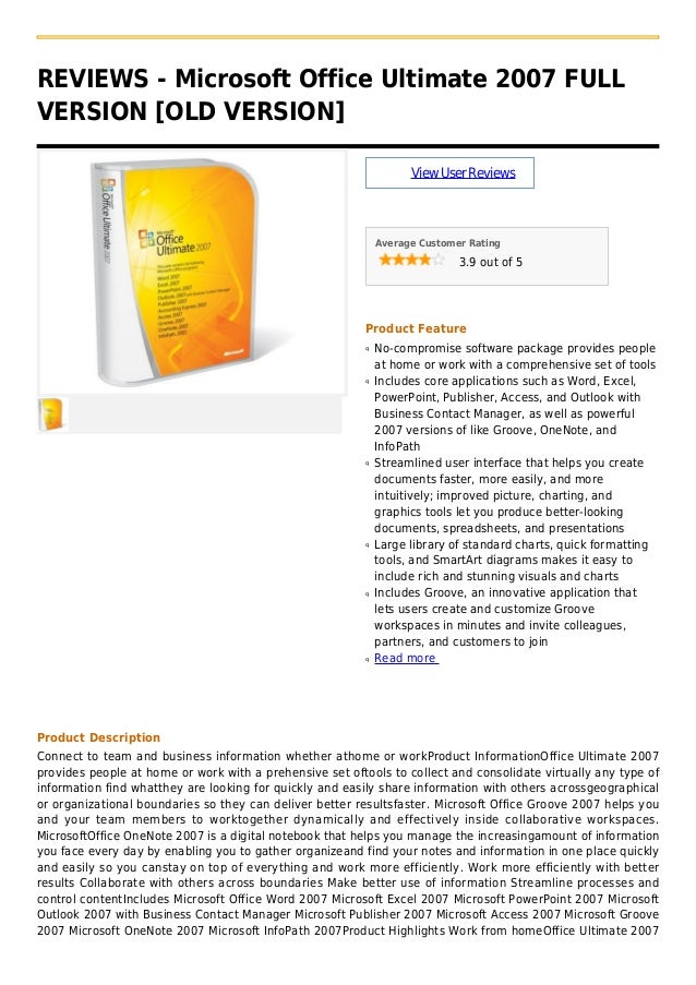 REVIEWS - Microsoft Office Ultimate 2007 FULLVERSION [OLD VERSION]ViewUserReviewsAverage Customer Rating3.9 out of 5Produc...