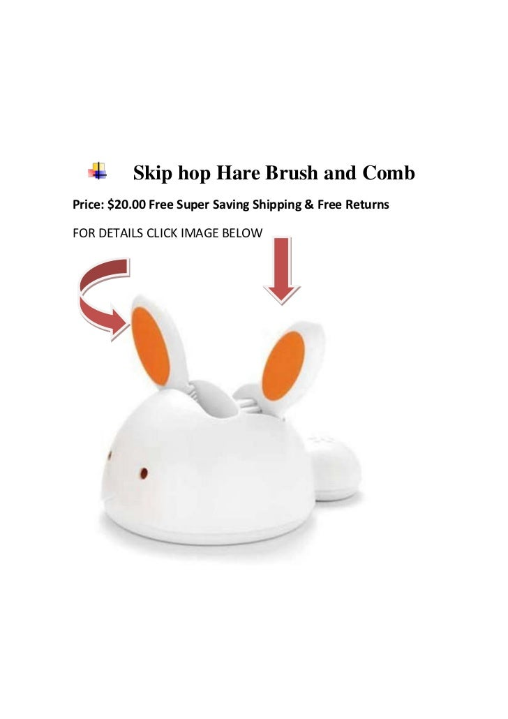 Skip hop Hare Brush and CombPrice: $20.00 Free Super Saving Shipping & Free ReturnsFOR DETAILS CLICK IMAGE BELOW