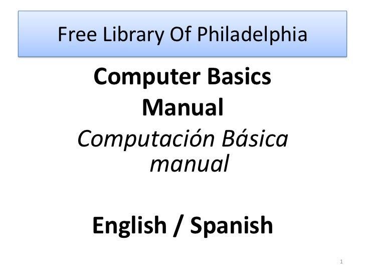 Free Library Of Philadelphia   Computer Basics      Manual  Computación Básica       manual   English / Spanish           ...
