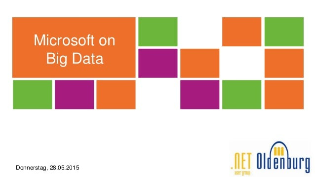 Microsoft on Big Data Donnerstag, 28.05.2015