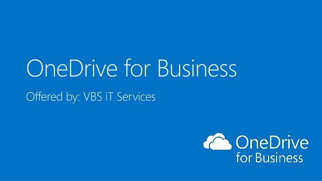 OneDrive for Business  Anywhere, anytime access for users. Simple and secure for IT.