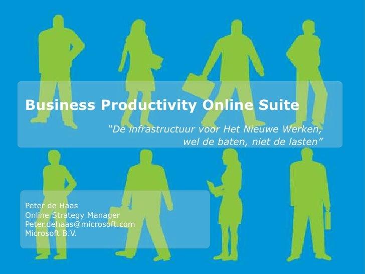 """Business Productivity Online Suite                    """"De infrastructuur voor Het Nieuwe Werken,                          ..."""