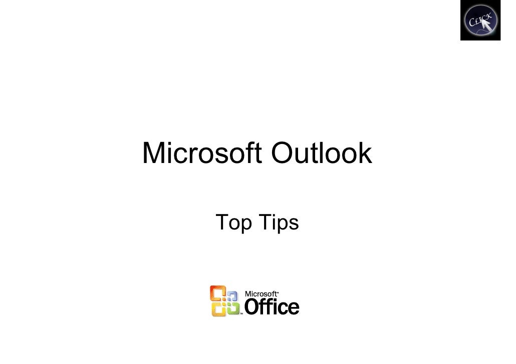 Microsoft Outlook       Top Tips