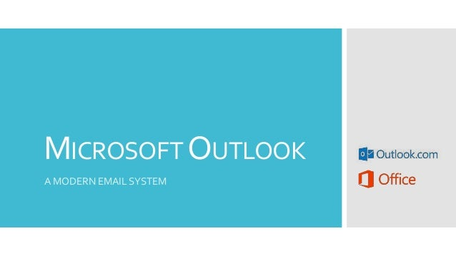 MICROSOFT OUTLOOKA MODERN EMAIL SYSTEM