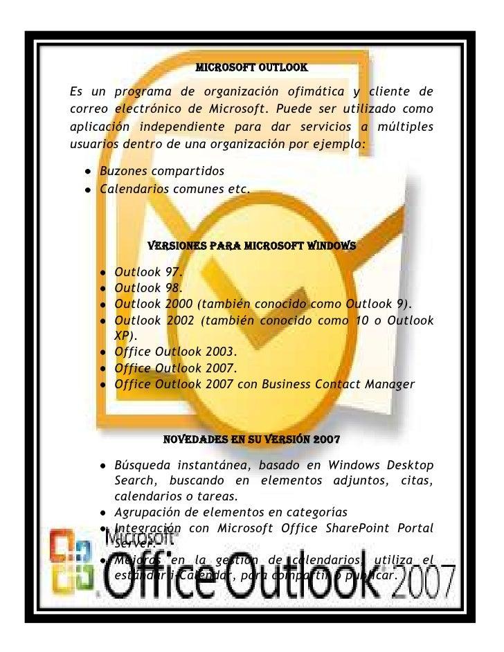 -470535-194945Microsoft Outlook<br />Es un programa de organización ofimática y cliente de correo electrónico de Microsoft...