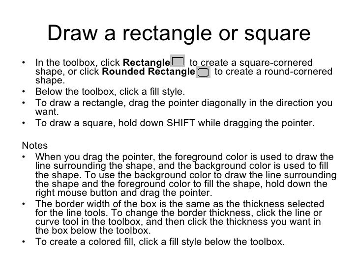 Draw a rectangle or square <ul><li>In the toolbox, click  Rectangle   to create a square-cornered shape, or click  Rounded...