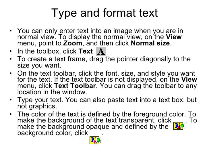 Type and format text <ul><li>You can only enter text into an image when you are in normal view. To display the normal view...