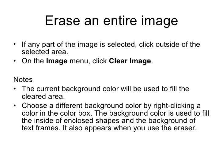 Erase an entire image <ul><li>If any part of the image is selected, click outside of the selected area.  </li></ul><ul><li...