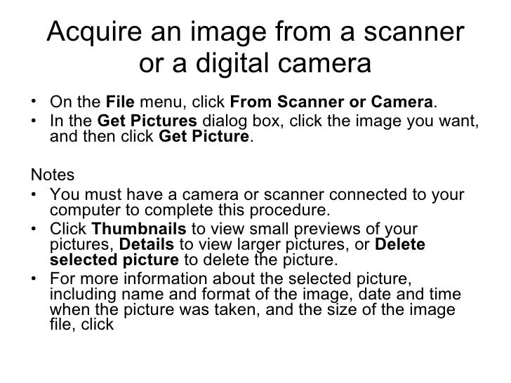 Acquire an image from a scanner or a digital camera <ul><li>On the  File  menu, click  From Scanner or Camera .  </li></ul...