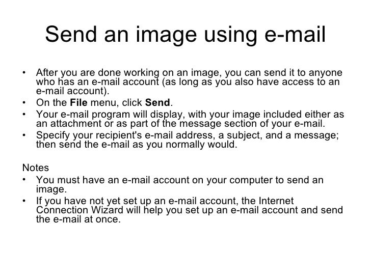Send an image using e-mail <ul><li>After you are done working on an image, you can send it to anyone who has an e-mail acc...