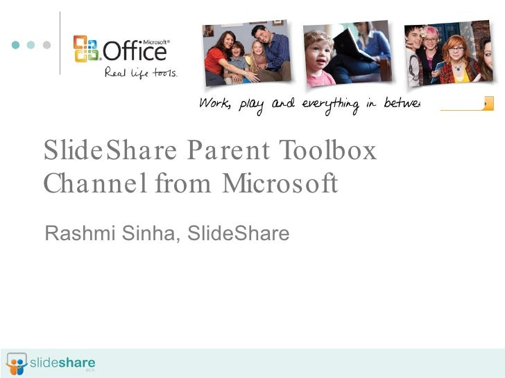 SlideShare Parent Toolbox Channel from Microsoft Rashmi Sinha, SlideShare