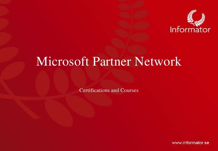 Microsoft Partner Network<br />Certifications and Courses<br />