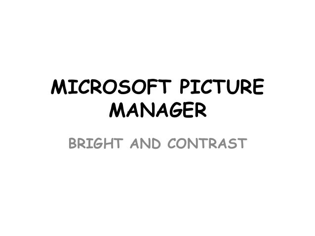 MICROSOFT PICTURE MANAGER BRIGHT AND CONTRAST