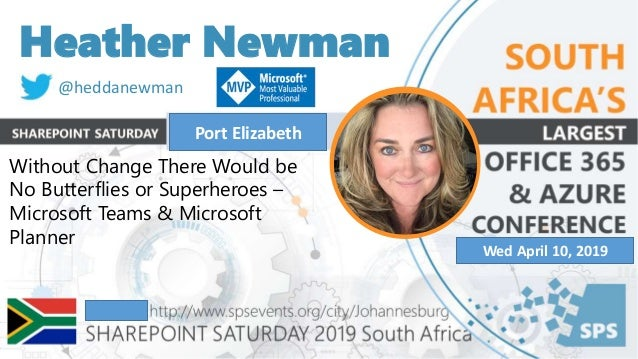 Heather Newman Without Change There Would be No Butterflies or Superheroes – Microsoft Teams & Microsoft Planner @heddanew...