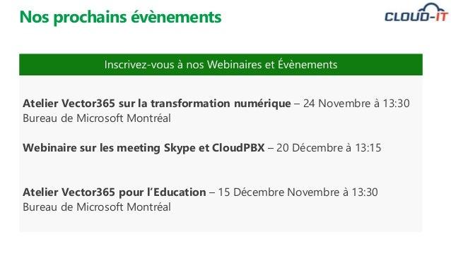 Nos prochains évènements Atelier Vector365 sur la transformation numérique – 24 Novembre à 13:30 Bureau de Microsoft Montr...