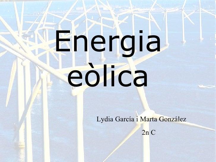 Energia eòlica Lydia García i Marta González 2n C