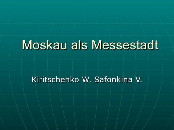 Moskau als Messestadt Kiritschenko W. Safonkina V.