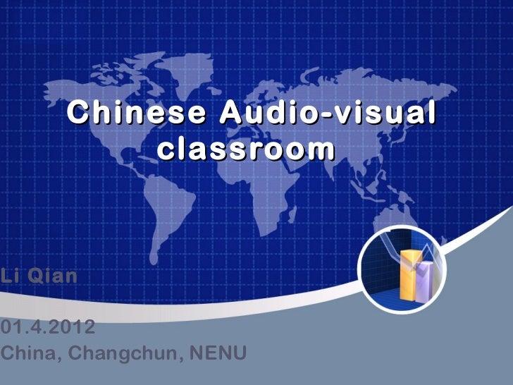 Chinese Audio-visual classroom  Li Qian 01. 4 .201 2 China, Changchun, NENU