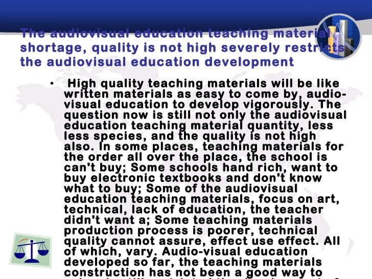 The audiovisual education teaching material shortage, quality is not high severely restricts the audiovisual education dev...