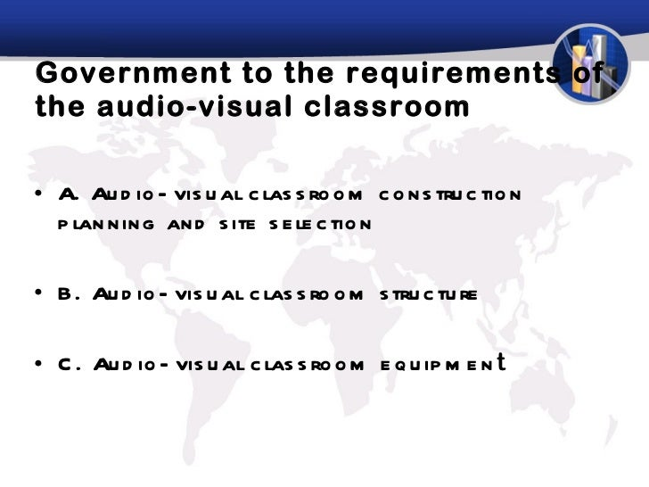 Government to the requirements of the audio-visual classroom  <ul><li>A. Audio-visual classroom construction planning and ...