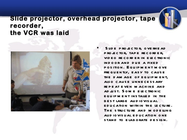 S lide projector, overhead projector, tape recorder,  the VCR was laid <ul><li>Slide projector, overhead projector, tape r...