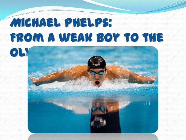 Michael Phelps:From a weak boy to theOlympic Star