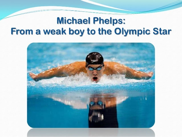 Michael Phelps:From a weak boy to the Olympic Star