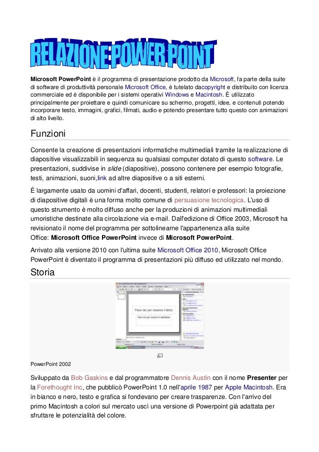 Microsoft PowerPoint è il programma di presentazione prodotto da Microsoft, fa parte della suitedi software di produttivit...