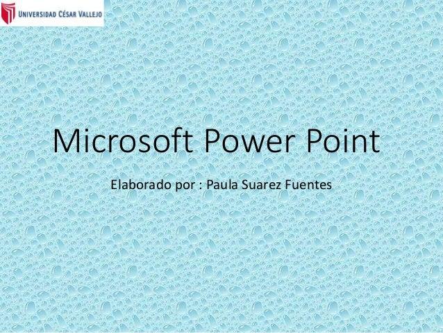 Microsoft Power point Elaborado por: Lisset Lucia Chavera