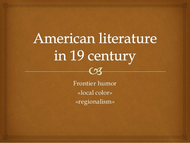 humor in american literature Necessary madness: the humor of domesticity in nineteenth century american literature new york: oxford up, 1997 carlisle, henry c, ed american satire in prose and verse .