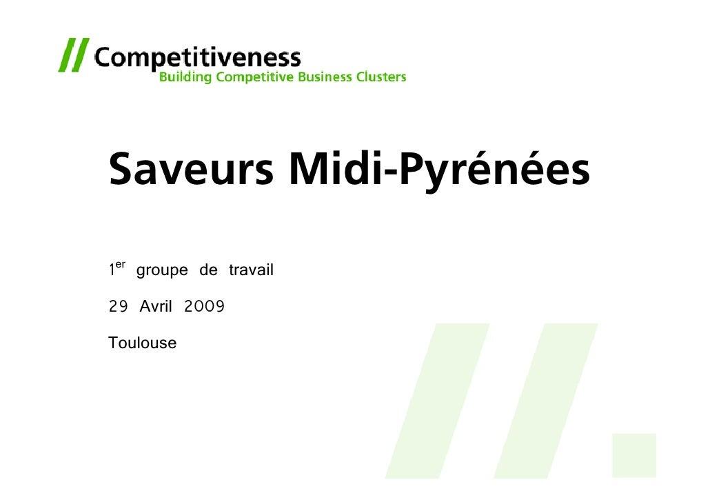 Saveurs Midi-Pyrénées  1er groupe de travail 29 Avril 2009 Toulouse